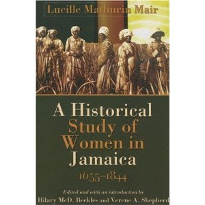 A HISTORICAL STUDY OF WOMEN IN JAMAICA 1655-1844