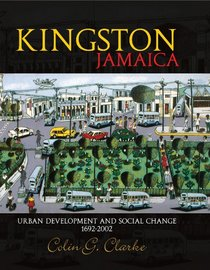 KINGSTON JAMAICA: URBAN DEVELOPMENT AND SOCIAL CHANGE