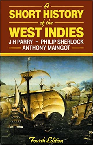 A SHORT HISTORY OF THE WEST INDIES