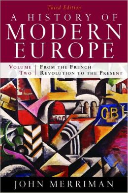 A HISTORY OF MODERN EUROPE: FROM THE FRENCH REVOLUTION TO