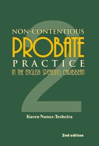 NON-CONTENTIOUS PROBATE PRACTICE IN THE ENGLISH SPEAKING