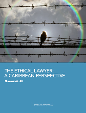 THE ETHICAL LAWYER: A CARIBBEAN PERSPECTIVE