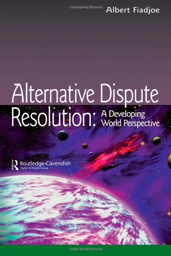 ALTERNATIVE DISPUTE RESOLUTION: DEVELOPING WORLD PERSPECT