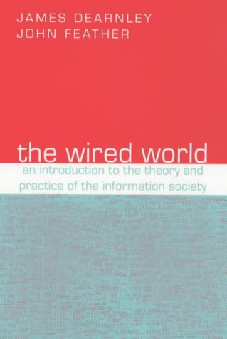 THE WIRED WORLD: AN INTRODUCTION