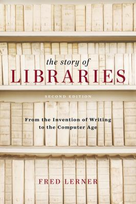 THE STORY OF LIBRARIES FROM THE INVENTION OF WRITING