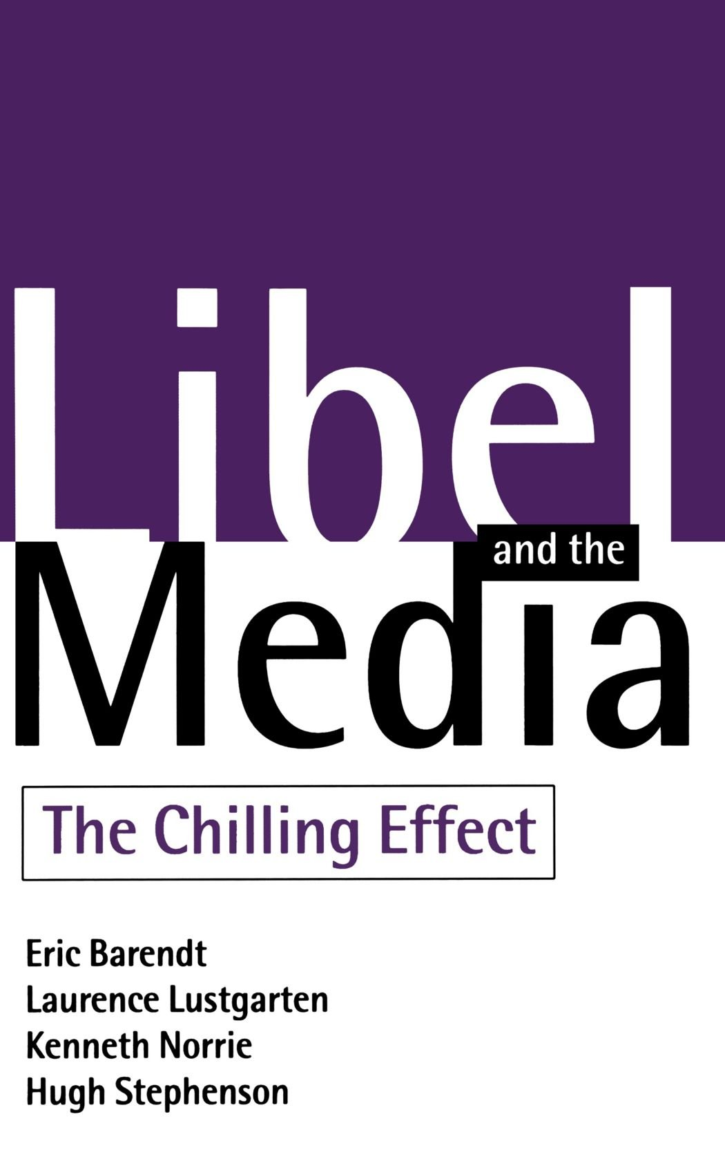 LIBEL AND THE MEDIA - THE CHILLING EFFECT
