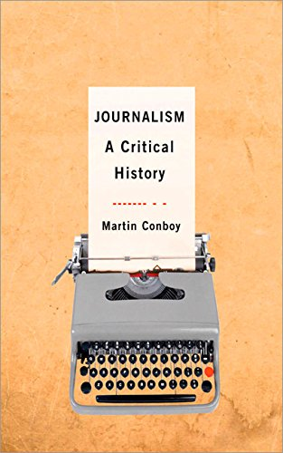 JOURNALISM: A CRITICAL HISTORY