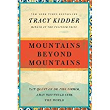 MOUNTAINS BEYOND MOUNTAINS: THE QUEST OF DR. PAUL FARMER...