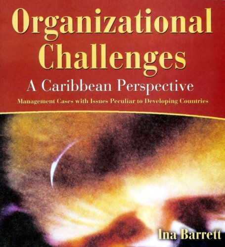 ORGANIZATIONAL CHALLENGES: A CARIBBEAN PERSPECTIVE