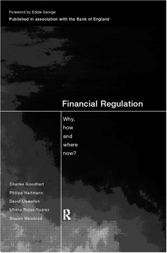 FINANCIAL REGULATION: WHY, HOW AND WHERE NOW