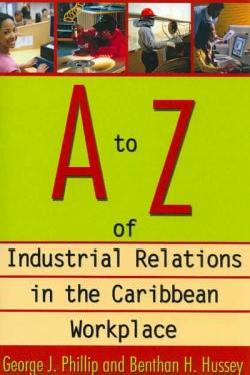 A-Z OF INDUSTRIAL RELATIONS IN THE CARIBBEAN WORKPLACE