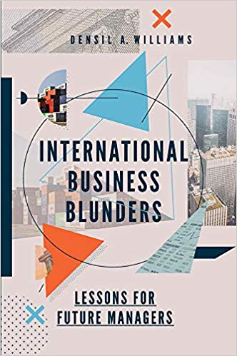 INTERNATIONAL BUSINESS BLUNDERS: LESSONS FOR FUTURE MANAGERS