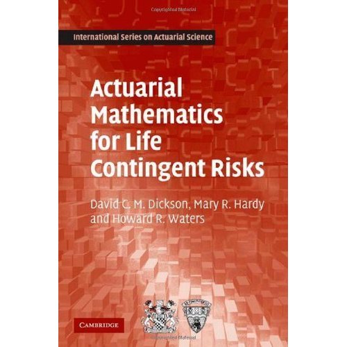ACTUARIAL MATHEMATICS FOR LIFE CONTINGENT RISK