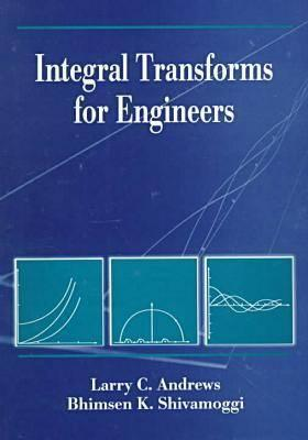 INTEGRAL TRANSFORMS FOR ENGINEERING