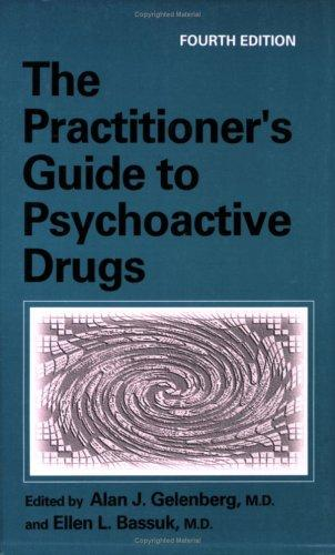 THE PRACTITIONERS GUIDE TO PSYCHOACTIVE DRUGS