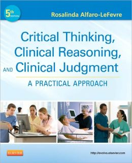 CRITICAL THINKING AND CLINICAL JUDGEMENT: A PRACTICAL APP..