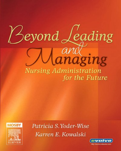 BEYOND LEADING AND MANAGING: NURSING ADMINISTRATION FOR...