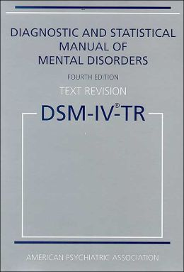 DIAGNOSTIC & STATISTICAL MANUAL OF MENTAL DISORDERS