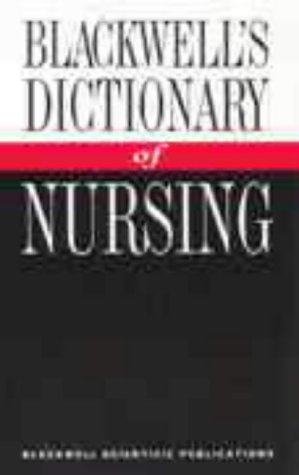 BLACKWELL'S DICTIONARY OF NURSING