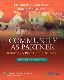 COMMUNITY AS PARTNERS : A THEORY & PRACTICE IN NURSING