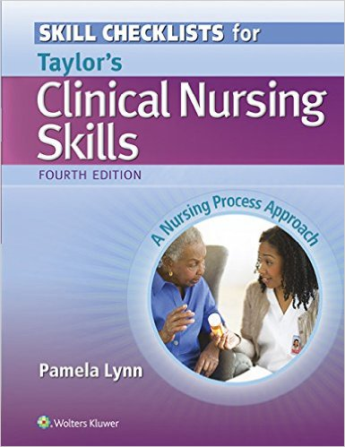 SKILL CHECKLISTS FOR TAYLOR'S CLINICAL NURSING SKILLS...
