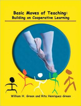 BASIC MOVES OF TEACHING: BUILDING ON COOPERATIVE LEARNING