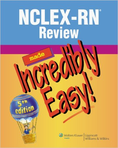NCLEX-RN REVIEW MADE INCREDIBLY EASY