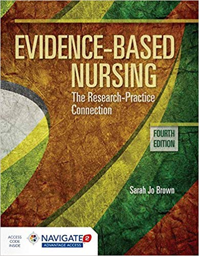 EVIDENCE-BASED NURSING: THE RESEARCH PRACTICE CONNECTION