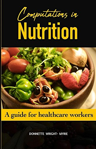 COMPUTATIONS IN NUTRITION: A GUIDE FOR HEALTHCARE WORKERS