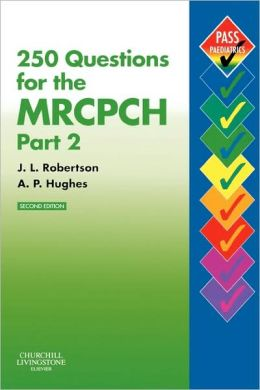 250 QUESTIONS FOR THE MRCPCH PT. 2