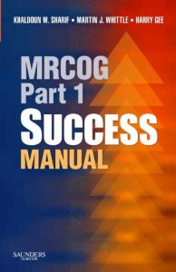 MRCOG: PART 1 MCQS BASIC SCIENCE FOR OBSTETRIC & GYNAECOLOGY
