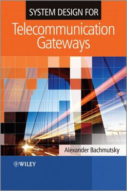 SYSTEM DESIGN FOR TELECOMMUNICATION GATEWAYS
