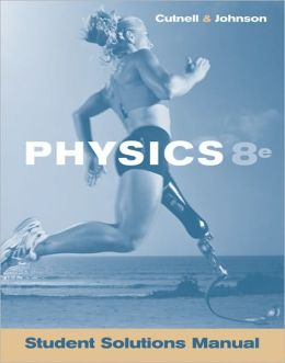 PHYSICS STUDENT SOLUTIONS MANUAL