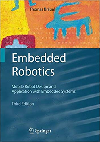 EMBEDDED ROBOTICS: MOBILE ROBOT DESIGN AND APPLICATIONS...