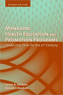 MANAGING HEALTH PROMOTION PROGRAMS, LEADERSHIP SKILLS FOR