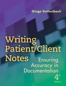WRITING PATIENT / CLIENT NOTES ( PREV. S.O.A.P. NOTES)