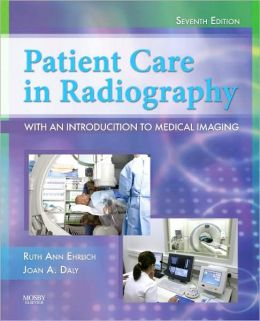 PATIENT CARE IN RADIOGRAPHY:WITH AN INTRO. TO MEDICAL ...