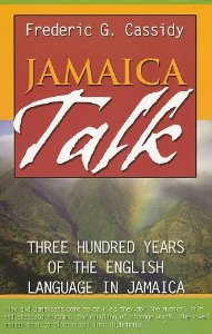 JAMAICA TALK: THREE HUNDRED YEARS OF THE ENGLISH LANGUAGE...