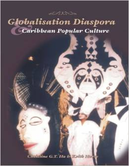 GLOBALISATION, DIASPORA CARIBBEAN POPULAR CULTURE