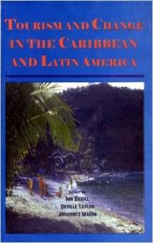 TOURISM AND CHANGE IN THE CARIBBEAN AND LATIN AMERICA