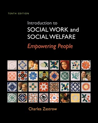 INTRODUCTION TO SOCIAL WORK AND SOCIAL WELFARE: EMPOWERING..