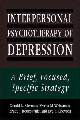 INTERPERSONAL PSYCHOTHERAPY OF DEPRESSION: A BRIEF FOCUSED
