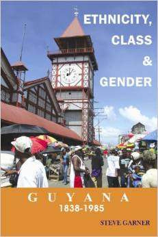 ETHNICITY, CLASS AND GENDER: GUYANA 1838-1985
