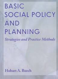 BASIC SOCIAL POLICY & PLANNING: STRATEGIES & PRACTICE