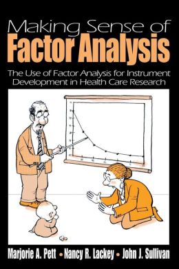 MAKING SENSE OF FACTOR ANALYSIS: THE USE OF FACTOR...