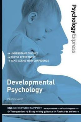 DEVELOPMENTAL PHYCHOLOGY (PSYCHOLOGY EXPRESS SERIES)