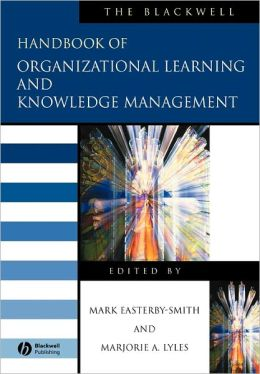 BLACKWELL HANDBOOK OF ORGANIZATIONAL LEARNING AND ...