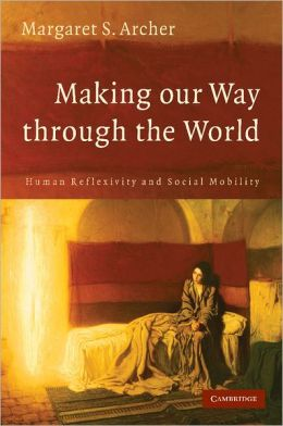 MAKING OUR WAY THROUGH THE WORLD: HUMAN REFLEXIVITY