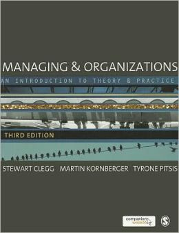 MANAGING AND ORGANISATIONS : AN INTRO. TO THEORY & PRACTICE