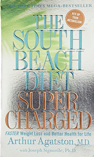 SOUTH BEACH DIET SUPERCHARGED: FASTER WEIGHT LOSS AND BETTER